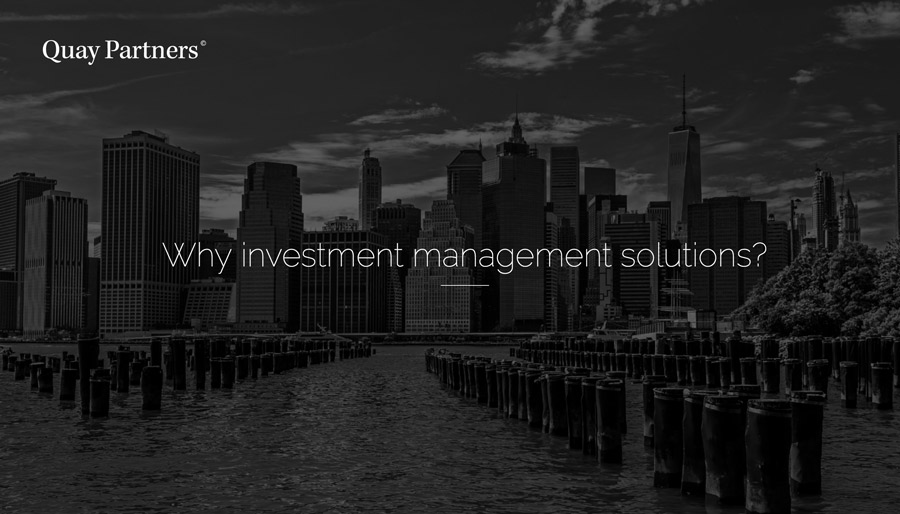 Why investment management solutions